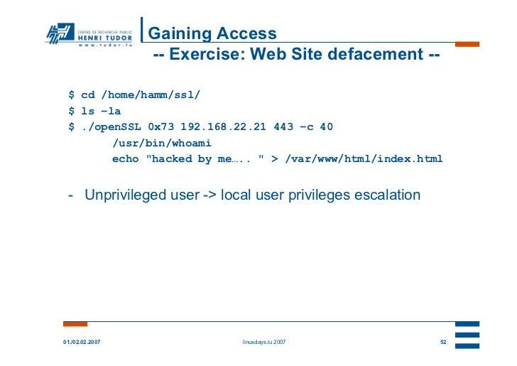 Gaining Access                 -- Exercise: Web Site defacement -- $ cd /home/hamm/ssl/ $ ls –la $ ./openSSL 0x73 192.168....
