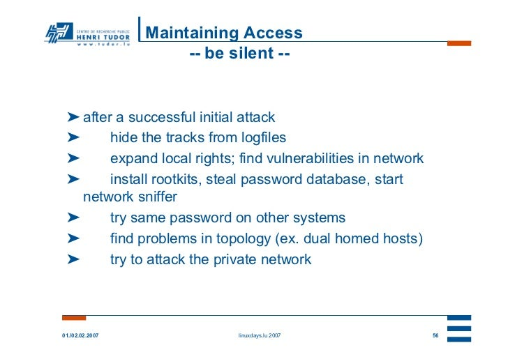 Maintaining Access                      -- be silent -- ➤ after a successful initial attack ➤      hide the tracks from lo...