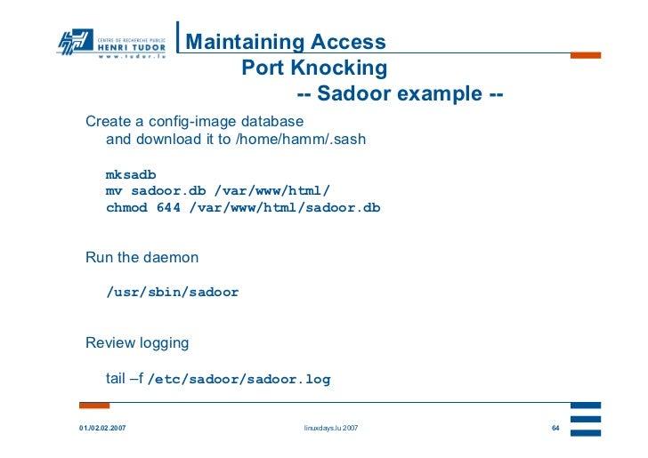 Maintaining Access                       Port Knocking                            -- Sadoor example -- Create a config-ima...