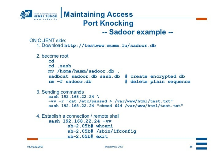 Maintaining Access                            Port Knocking                                 -- Sadoor example -- ON CLIENT...