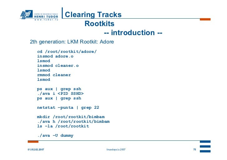 Clearing Tracks                       Rootkits                             -- introduction -- 2th generation: LKM Rootkit:...