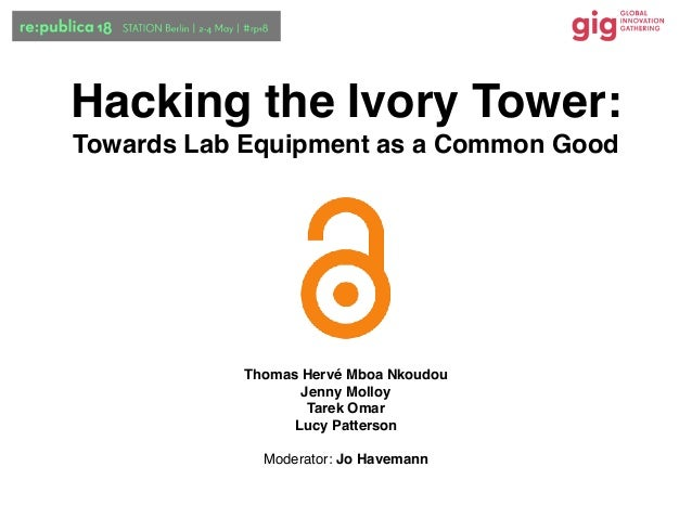 Thomas Hervé Mboa Nkoudou Jenny Molloy Tarek Omar Lucy Patterson Moderator: Jo Havemann Hacking the Ivory Tower: Towards L...