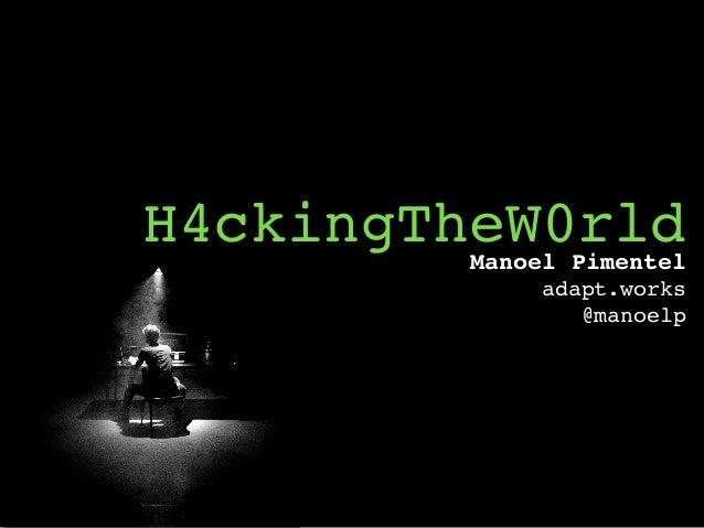 H4ckingTheW0rldManoel Pimentel adapt.works @manoelp
