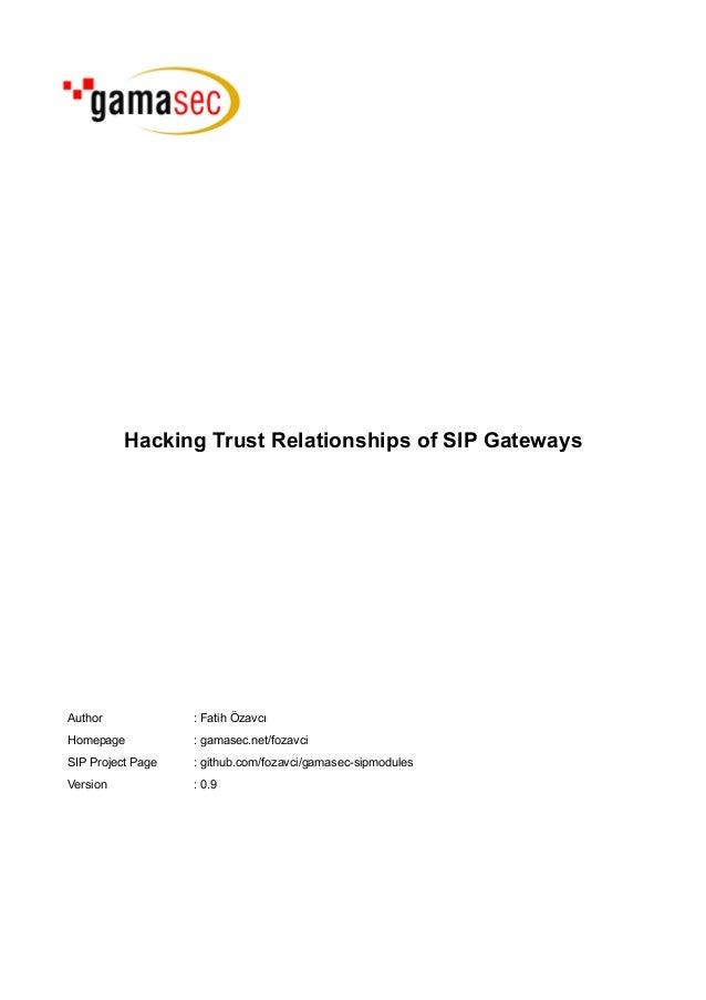 Hacking Trust Relationships of SIP GatewaysAuthor             : Fatih ÖzavcıHomepage           : gamasec.net/fozavciSIP Pr...