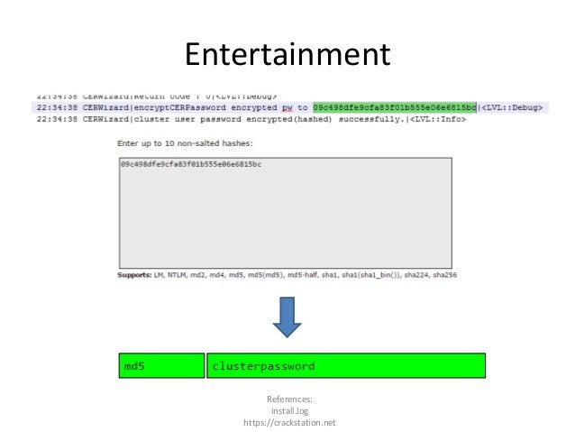 Entertainment References: install.log https://crackstation.net