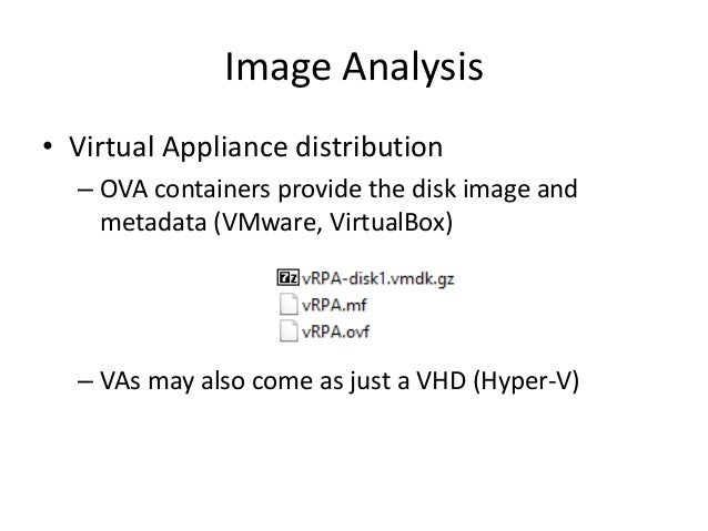 Image Analysis • Static View – Browse filesystem in a tree view – Use regex to look for interesting patterns • Procedure –...