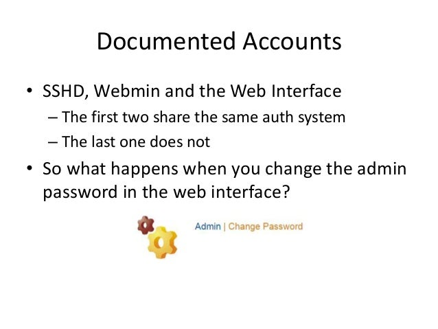 Documented Accounts • admin@cisco-paging's password: [changeMe] – Linux singlewire 3.2.0-4-686-pae #1 SMP Debian 3.2.57-3+...