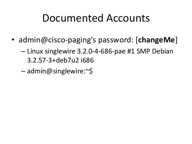 Undocumented Accounts • EMC PowerPath Reference: http://www.emc.com/products-solutions/trial-software-download/ppve.htm