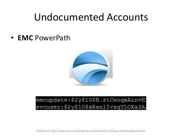 Undocumented Accounts • $ ssh emcupdate@emc-pp – Password: [password] – emcupdate@localhost:~> • https://emc-pp:5480/#upda...