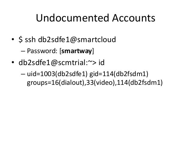 Undocumented Accounts • $ ssh mmp@vmware-hmm – # This is a dummy banner. Replace this with your own banner, appropriate fo...