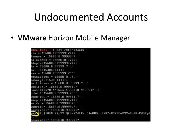 Undocumented Accounts • VMware probably isn't going to fix it as it's EOL soon • Tested v1.3, so 1.3.1 *may* have fixed th...