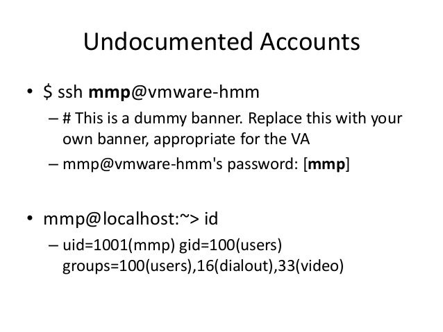 Undocumented Accounts • Cisco MSE (Mobility Services Engine) Reference: http://www.cisco.com/c/en/us/support/docs/wireless...