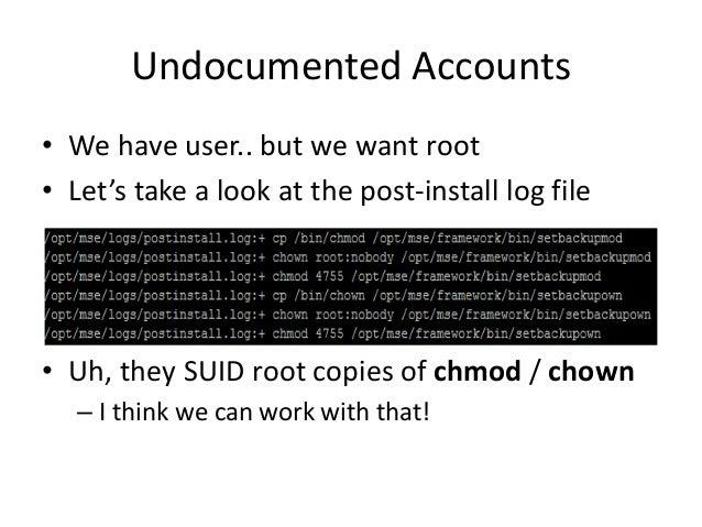 Undocumented Accounts • -bash-3.2$ ls -al /etc/sudoers – -rw-r--r-- 1 oracle root 4789 Mar 6 00:27 /etc/sudoers • Now that...