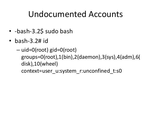 Undocumented Accounts • Documentation says use the vagrant account • But let's take a look at the filesystem – In /etc/sha...