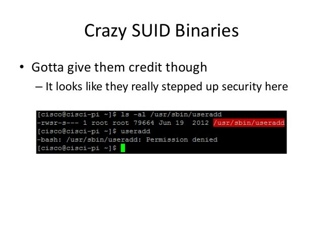 Crazy SUID Binaries + Remote • Locally, we see an interesting SUID binary – /opt/system/bin/firewall • Obviously controls ...