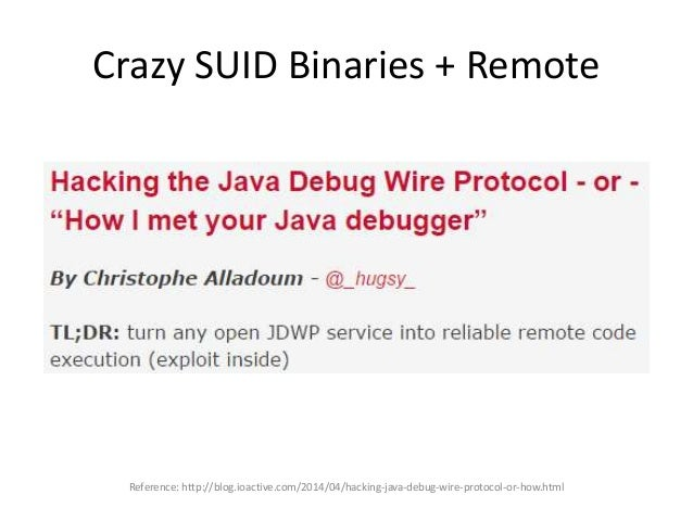 Crazy SUID Binaries + Remote • There are many more SUID binaries on the appliance – firewall was just the most useful toda...