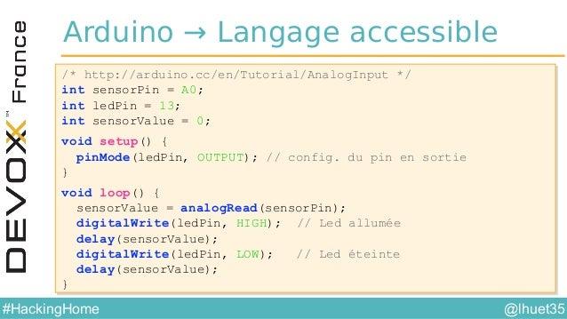 @lhuet35#HackingHome Nombreux modules Node.js •Port série → https://github.com/voodootikigod/node-serialport •Firmata → ht...
