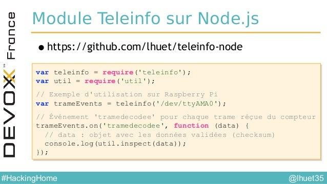 @lhuet35#HackingHome Frontend Web •AngularJS • Rudimentaire pour le moment •Build avec Gulp.js • Livereload serveur + clie...