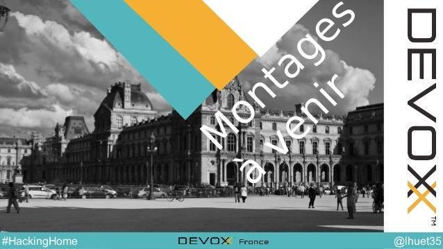 @YourTwitterHandle#DVXFR14{session hashtag} @lhuet35#HackingHome Q uelques pointeurs