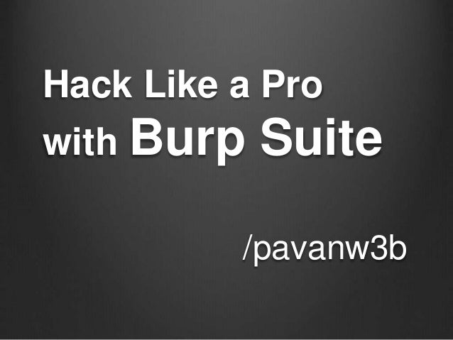 Hack Like a Pro with Burp Suite /pavanw3b
