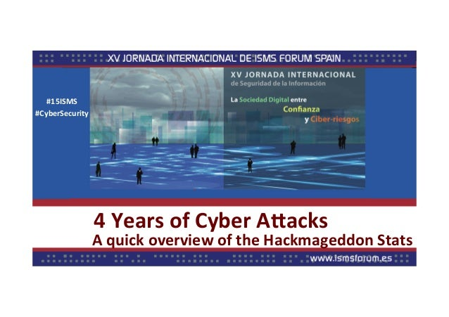 4  Years  of  Cyber  A.acks   A  quick  overview  of  the  Hackmageddon  Stats   #15ISMS   #Cybe...
