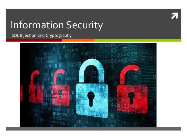 ì   Information  Security   SQL  Injec*on  and  Cryptography