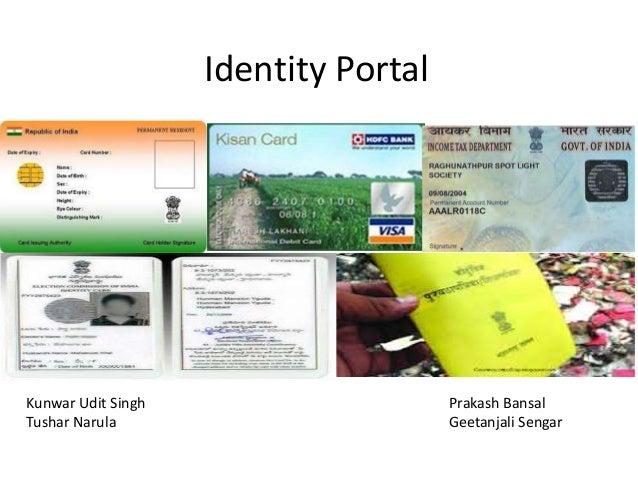 Identity PortalKunwar Udit Singh                     Prakash BansalTushar Narula                         Geetanjali Sengar