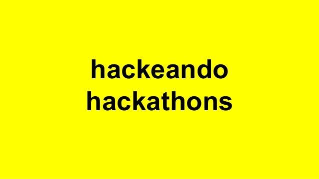 hackeando  hackathons