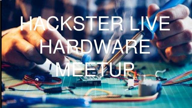 HACKSTER LIVE HARDWARE MEETUP