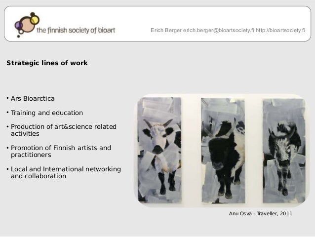 Strategic lines of work  ● Ars Bioarctica  ● Training and education  ● Production of art&science related  activities  ● Pr...