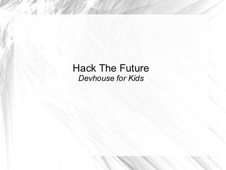 Hack The Future Devhouse for Kids