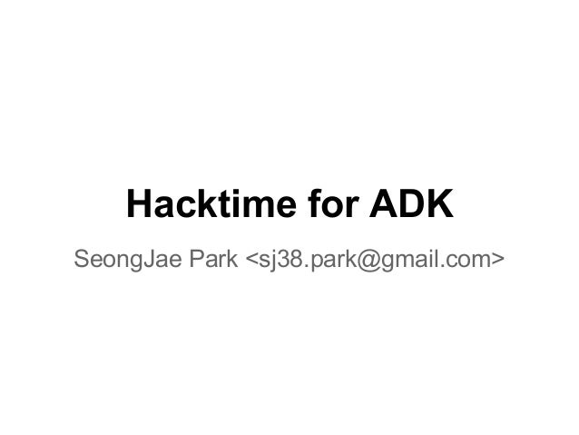 Hacktime for ADK SeongJae Park <sj38.park@gmail.com>