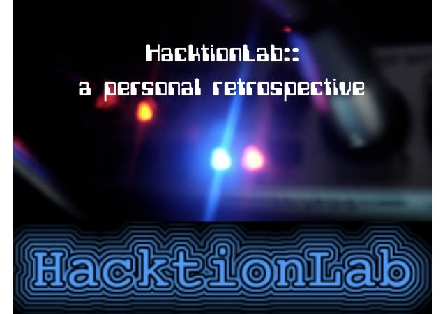 HacktionLab:: a personal retrospective