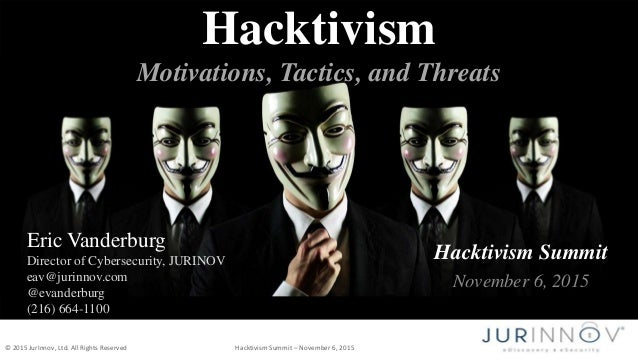 © 2015 JurInnov, Ltd. All Rights Reserved Hacktivism Summit – November 6, 2015 Hacktivism Summit November 6, 2015 Hacktivi...