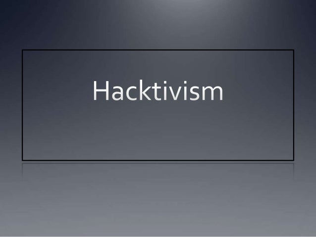 1.What is Hacktivism Well it's a portmanteau of…