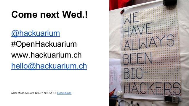 HSC# Hackuarium - A citizen driven biology lab in Lausanne
