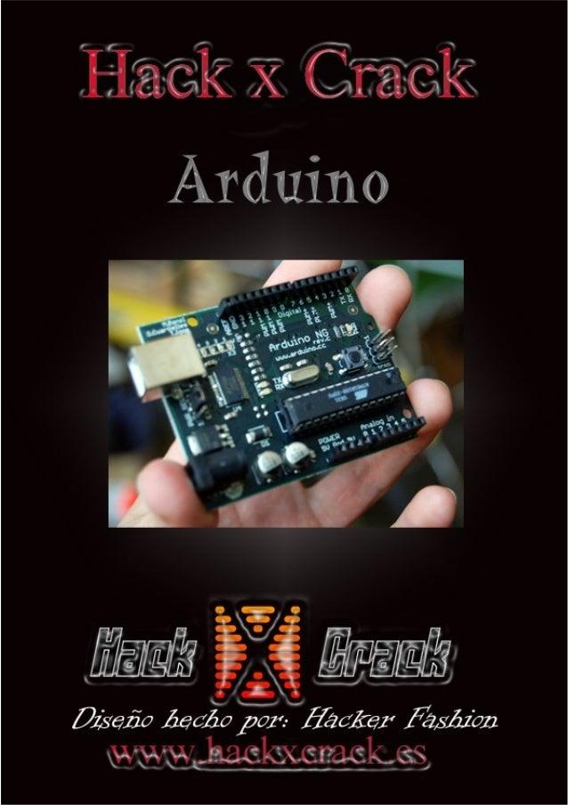 Cuaderno creado por BlindOwl y Tarmo Índice 1- Presentación de la plataforma Arduino. 2- Instalación del entorno de progra...
