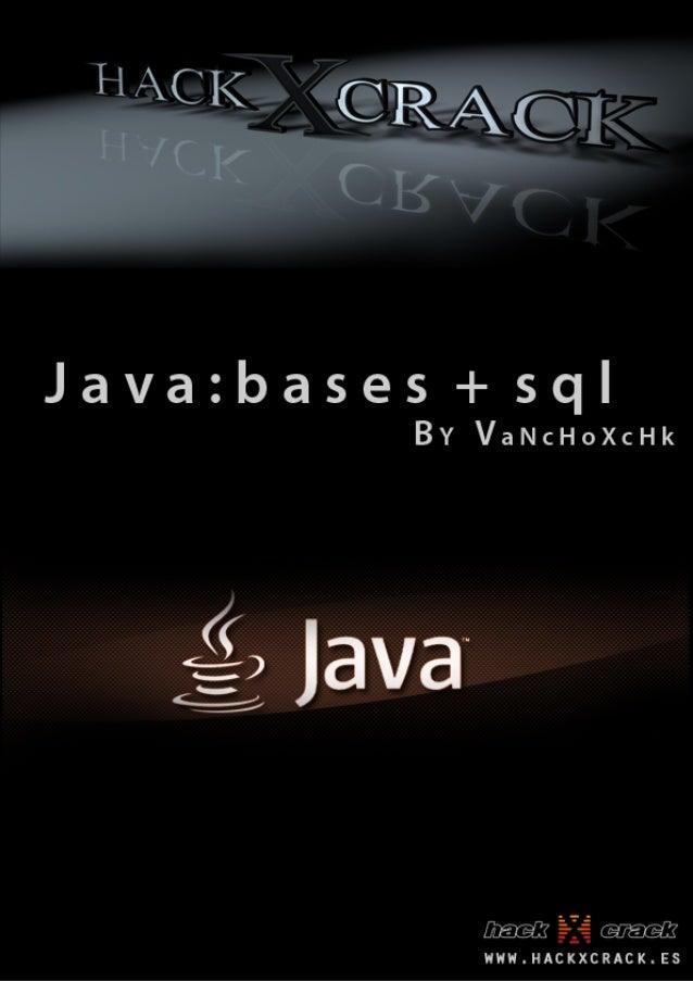 JAVA  FOR  HACK  X  CRACK   Que  es  Java?   Lenguaje  de  programación  nacido  en  1991  su...