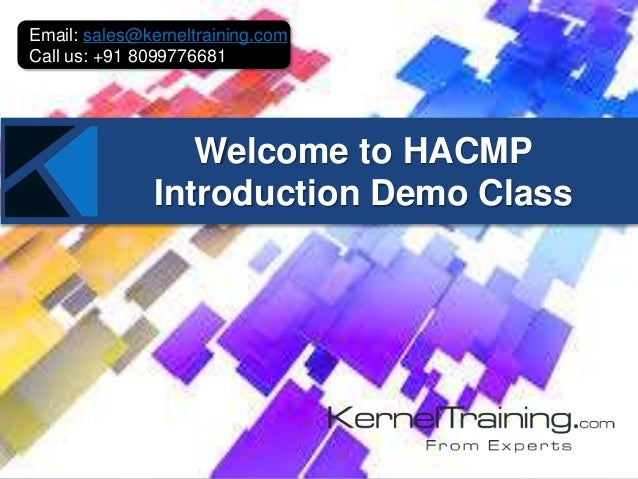 Welcome to HACMP Introduction Demo Class Email: sales@kerneltraining.com Call us: +91 8099776681