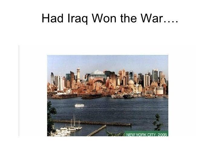 Had Iraq Won the War….