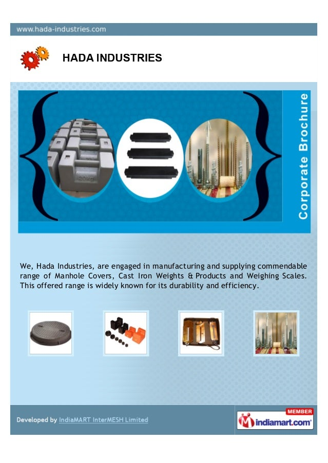 We, Hada Industries, are engaged in manufacturing and supplying commendablerange of Manhole Covers, Cast Iron Weights & Pr...
