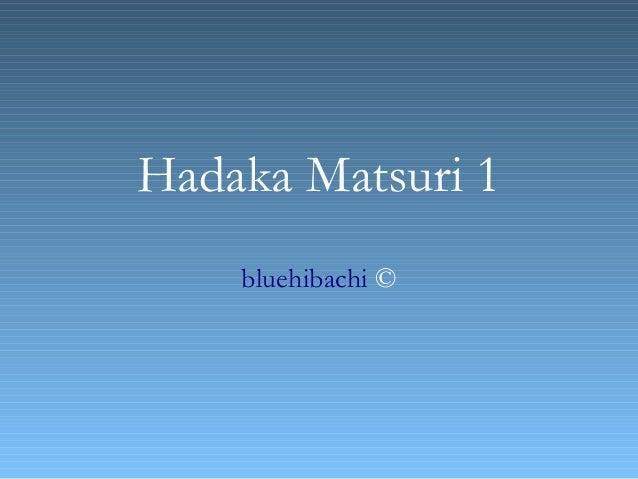 Hadaka Matsuri 1    bluehibachi ©