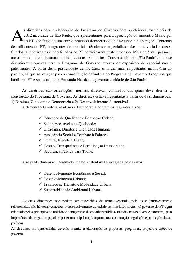s diretrizes para a elaboração do Programa de Governo para as eleições municipais deA       2012 na cidade de São Paulo, q...