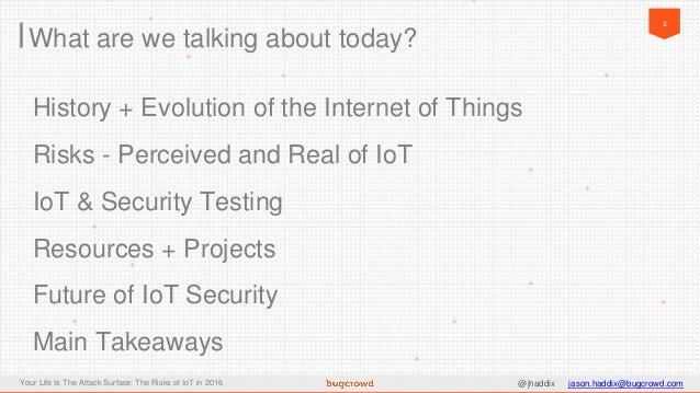 Your Life Is The Attack Surface: The Risks of IoT in 2016 Slide 3