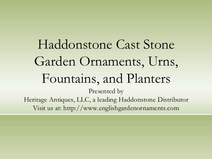Haddonstone Cast Stone Garden Ornaments, Urns, Fountains, and PlantersPresented byHeritage Antiques, LLC, a leading Haddon...