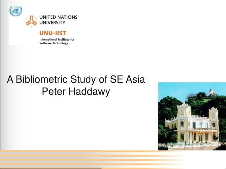 A Bibliometric Study of SE Asia        Peter Haddawy