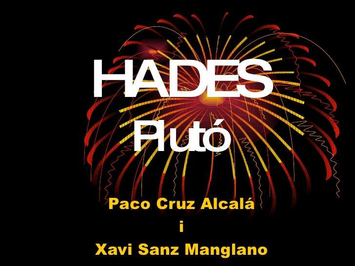HADES Plutó Paco Cruz Alcalá i Xavi Sanz Manglano