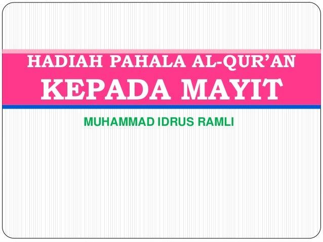 HADIAH PAHALA AL-QUR'AN  KEPADA MAYIT  MUHAMMAD IDRUS RAMLI