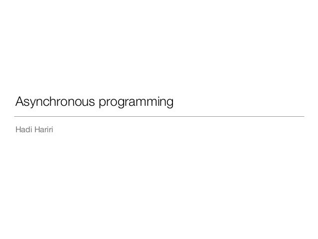 Asynchronous programming Hadi Hariri